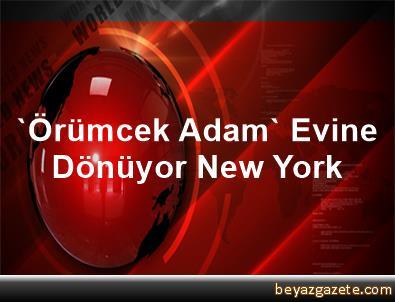 'Örümcek Adam' Evine Dönüyor New York