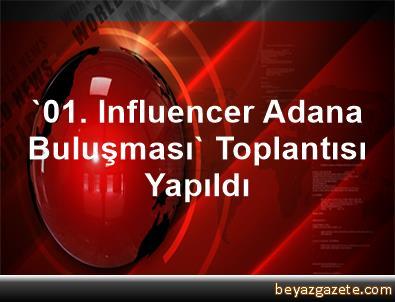 '01. Influencer Adana Buluşması' Toplantısı Yapıldı