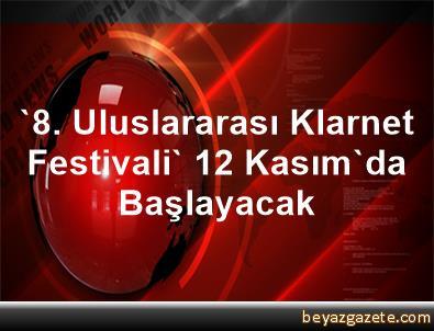 '8. Uluslararası Klarnet Festivali' 12 Kasım'da Başlayacak