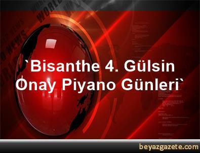 'Bisanthe 4. Gülsin Onay Piyano Günleri'