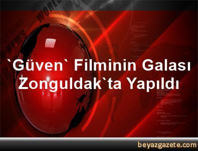 'Güven' Filminin Galası Zonguldak'ta Yapıldı