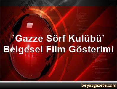 'Gazze Sörf Kulübü' Belgesel Film Gösterimi