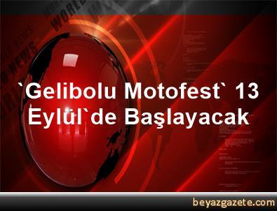 'Gelibolu Motofest' 13 Eylül'de Başlayacak
