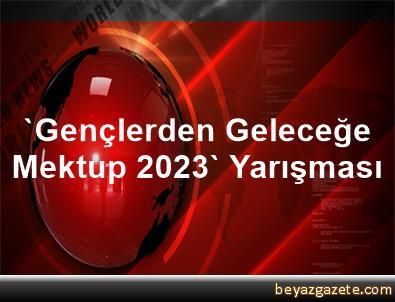 'Gençlerden Geleceğe Mektup 2023' Yarışması