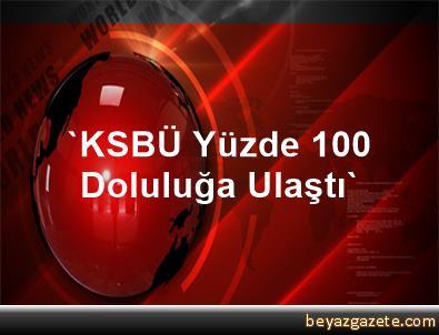 'KSBÜ Yüzde 100 Doluluğa Ulaştı'