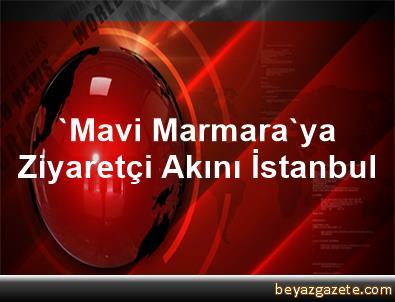 'Mavi Marmara'ya Ziyaretçi Akını İstanbul