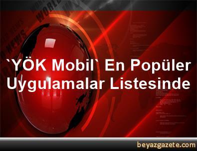 'YÖK Mobil' En Popüler Uygulamalar Listesinde