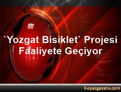 'Yozgat Bisiklet' Projesi Faaliyete Geçiyor