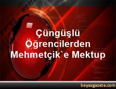 Çüngüşlü Öğrencilerden Mehmetçik'e Mektup