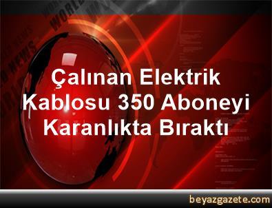 Çalınan Elektrik Kablosu 350 Aboneyi Karanlıkta Bıraktı