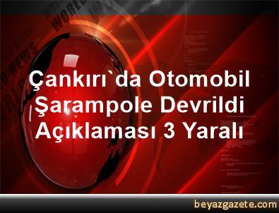 Çankırı'da Otomobil Şarampole Devrildi Açıklaması 3 Yaralı