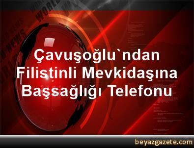 Çavuşoğlu'ndan Filistinli Mevkidaşına Başsağlığı Telefonu