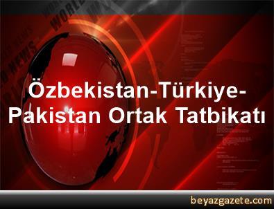Özbekistan-Türkiye-Pakistan Ortak Tatbikatı