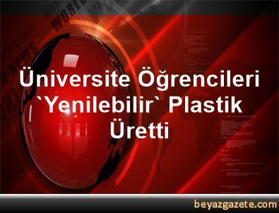 Üniversite Öğrencileri 'Yenilebilir' Plastik Üretti