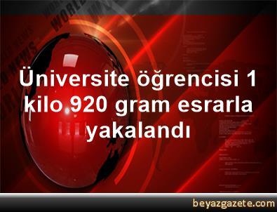 Üniversite öğrencisi 1 kilo 920 gram esrarla yakalandı