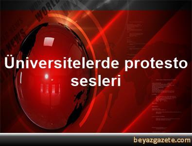 Üniversitelerde protesto sesleri