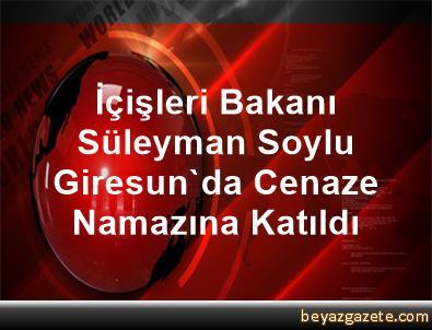 İçişleri Bakanı Süleyman Soylu, Giresun'da Cenaze Namazına Katıldı