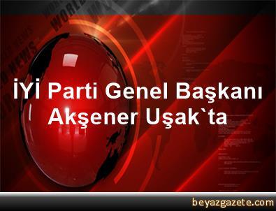 İYİ Parti Genel Başkanı Akşener Uşak'ta