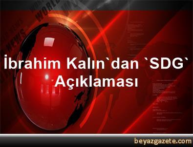 İbrahim Kalın'dan 'SDG' Açıklaması