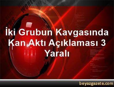 İki Grubun Kavgasında Kan Aktı Açıklaması 3 Yaralı