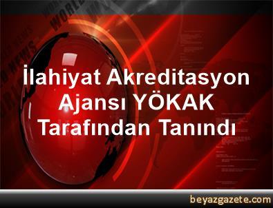 İlahiyat Akreditasyon Ajansı, YÖKAK Tarafından Tanındı