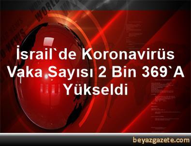 İsrail'de Koronavirüs Vaka Sayısı 2 Bin 369'A Yükseldi