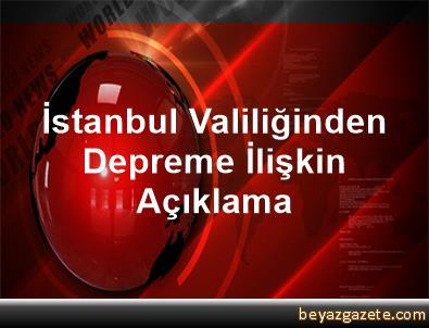 İstanbul Valiliğinden Depreme İlişkin Açıklama