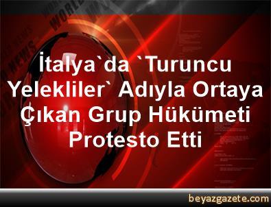 İtalya'da 'Turuncu Yelekliler' Adıyla Ortaya Çıkan Grup Hükümeti Protesto Etti