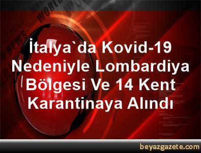 İtalya'da Kovid-19 Nedeniyle Lombardiya Bölgesi Ve 14 Kent Karantinaya Alındı