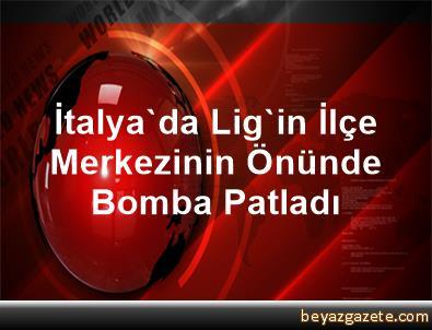 İtalya'da Lig'in İlçe Merkezinin Önünde Bomba Patladı