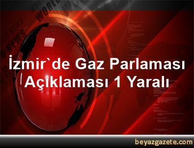 İzmir'de Gaz Parlaması Açıklaması 1 Yaralı