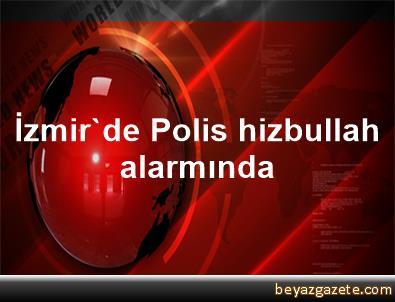 İzmir'de Polis hizbullah alarmında