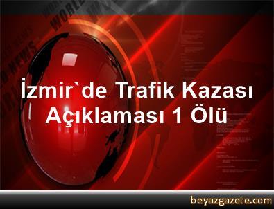 İzmir'de Trafik Kazası Açıklaması 1 Ölü