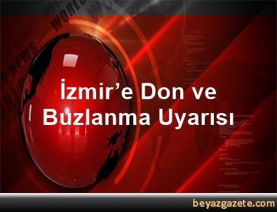 İzmir'e Don ve Buzlanma Uyarısı