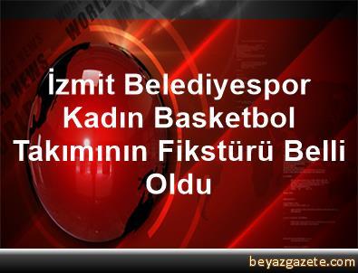 İzmit Belediyespor Kadın Basketbol Takımının Fikstürü Belli Oldu