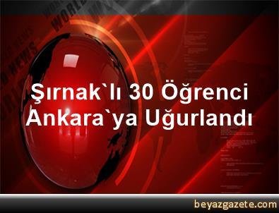 Şırnak'lı 30 Öğrenci Ankara'ya Uğurlandı
