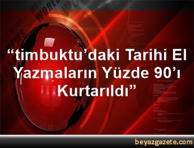 """""""timbuktu'daki Tarihi El Yazmaların Yüzde 90'ı Kurtarıldı"""""""