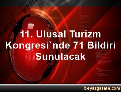 11. Ulusal Turizm Kongresi'nde 71 Bildiri Sunulacak