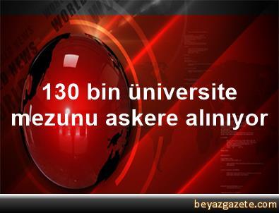130 bin üniversite mezunu askere alınıyor