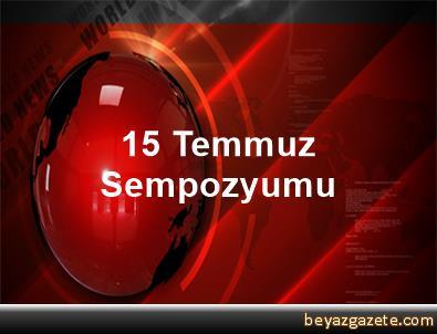 15 Temmuz Sempozyumu