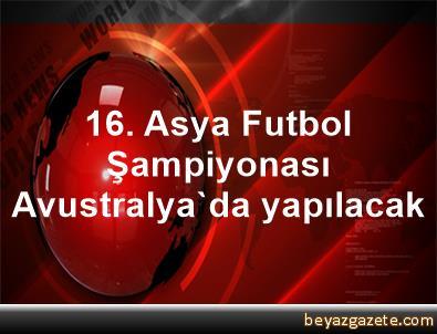 16. Asya Futbol Şampiyonası Avustralya'da yapılacak
