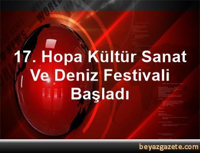 17. Hopa Kültür Sanat Ve Deniz Festivali Başladı