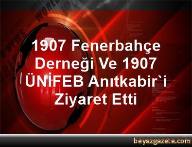 1907 Fenerbahçe Derneği Ve 1907 ÜNİFEB, Anıtkabir'i Ziyaret Etti