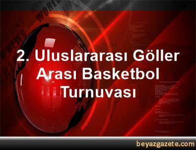 2. Uluslararası Göller Arası Basketbol Turnuvası