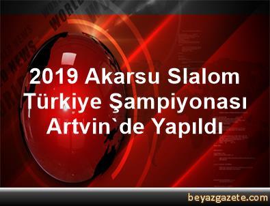 2019 Akarsu Slalom Türkiye Şampiyonası Artvin'de Yapıldı