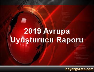 2019 Avrupa Uyuşturucu Raporu