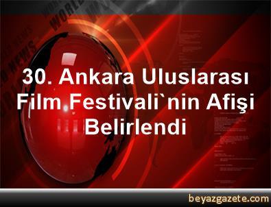 30. Ankara Uluslarası Film Festivali'nin Afişi Belirlendi