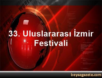 33. Uluslararası İzmir Festivali