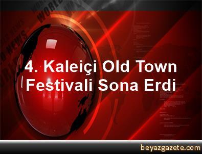4. Kaleiçi Old Town Festivali Sona Erdi