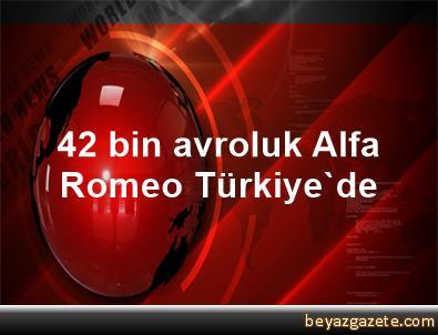 42 bin avroluk Alfa Romeo Türkiye'de